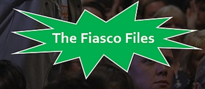 The Fiasco Files